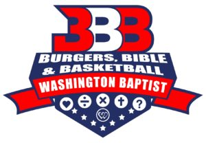 Burgers, Bible, & Basketball @ Washington Baptist Church Social Hall